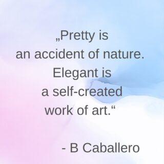 """🇩🇪""""Schönheit ist ein Zufall , der Natur. Eleganz ist ein selbstverursachtes Kunstwerk. """" #heybeautiful #heybeautiful.eu #styleinspiration #stylequotes #eleganz #fashionquotes #quoteoftheday #alliseeispretty"""